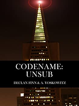 Amazon.com: Codename: UnSub (The Last Survivors Book 2) eBook: Declan Finn, A Yoskowtiz: Kindle