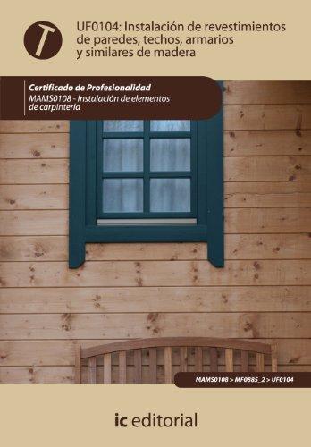 Instalación de revestimientos de paredes, techos, armarios y similares de madera