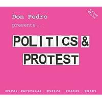 Politics and Protest: Don Pedro Presents: Politics and