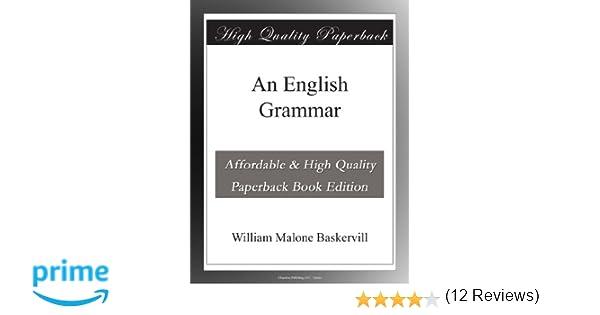 An English Grammar: William Malone Baskervill: Amazon.com: Books