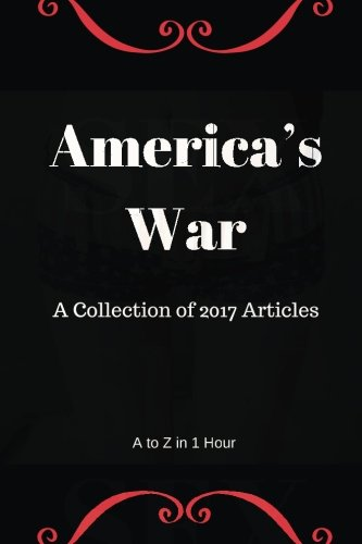 American War : A Collection Of 2017 Articles:
