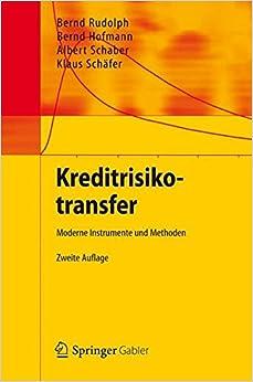 Kreditrisikotransfer: Moderne Instrumente und Methoden (German Edition)