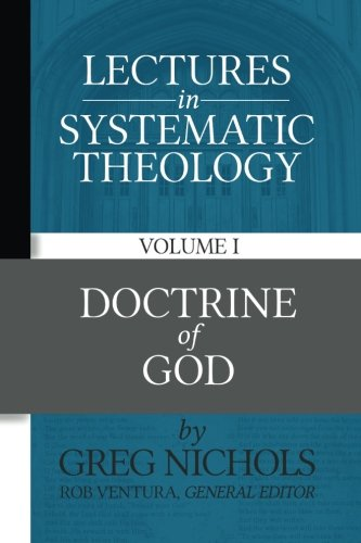 Download Lectures in Systematic Theology: Doctrine of God (Volume 1) pdf epub