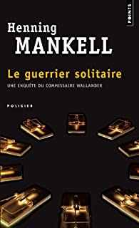 Le guerrier solitaire : roman, Mankell, Henning
