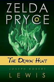 Zelda Pryce, Book 3: The Demon Hunt by [Lewis, Joseph Robert]