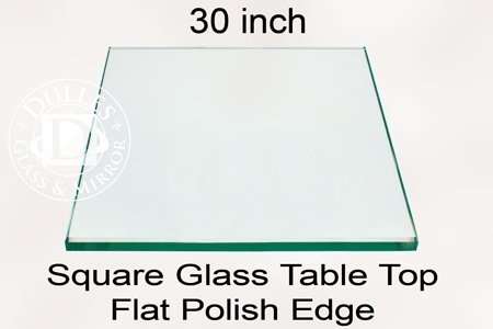 Square Glass Table Top 30 Inch Custom Annealed Clear Tempered, ¼