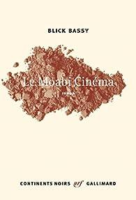 Le Moabi Cinéma par Blick Bassy