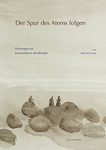 Der Spur des Atems folgen: Erfahrungen mit kontemplativer Atemtherapie (zeitpunkt musik) Taschenbuch – 10. April 2008 Mechthild Geue Reichert L 3895006254