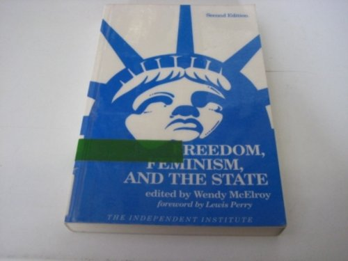 Freedom, Feminism, and the State: An Overview of Individualist Feminism