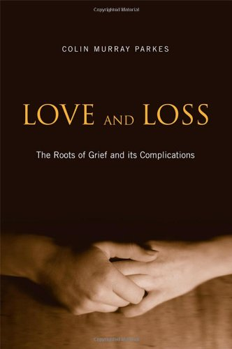 Love And Loss: The Roots Of Grief and Its Complications by Routledge