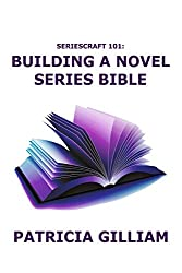 Seriescraft 101: Creating a Novel Series Bible