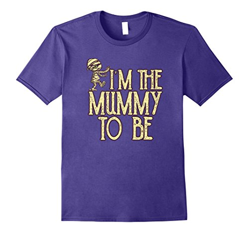 Mens I'm The Mummy To Be Funny Halloween T-Shirt Medium (Characters To Be For Halloween)