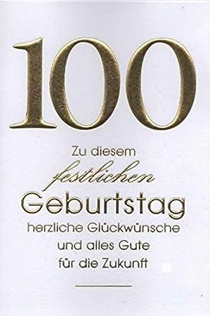 Geburtstagskarte zum 100. Geburtstag  Zu diesem festlichen