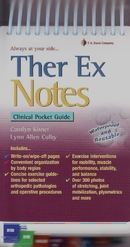 Ther Ex Notes: Clinical Pocket Guide (Davis's Notes) 1st (first) Edition by Kisner PT MS, Carolyn, Colby PT MS, Lynn Allen published by F.A. Davis Company (2010)