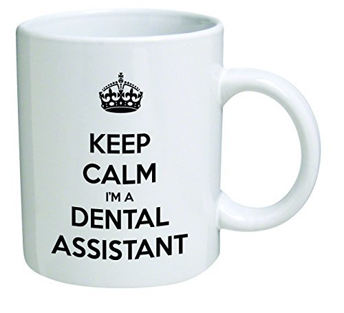 Funny Mug – Keep Calm I'm a Dental Assistant, dentist – 11 OZ Coffee Mugs – Inspirational gifts and sarcasm – By A Mug To Keep TM