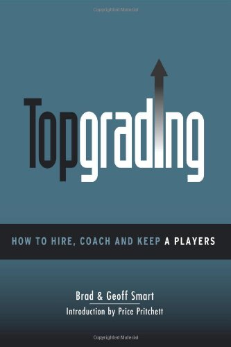 Topgrading (How To Hire, Coach and Keep A Players) [Brad Smart - Geoff Smart] (Tapa Blanda)