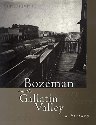 Bozeman and the Gallatin Valley: A History