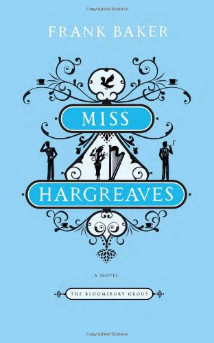 Miss Hargreaves: A Novel (The Bloomsbury Group)