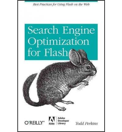 [(Search Engine Optimization for Flash: Best Practices for Using Flash on the Web )] [Author: Todd Perkins] [Mar-2009]