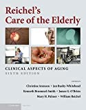 img - for Reichel's Care of the Elderly (Hardcover - Revised Ed.)--by Christine Arenson [2009 Edition] book / textbook / text book