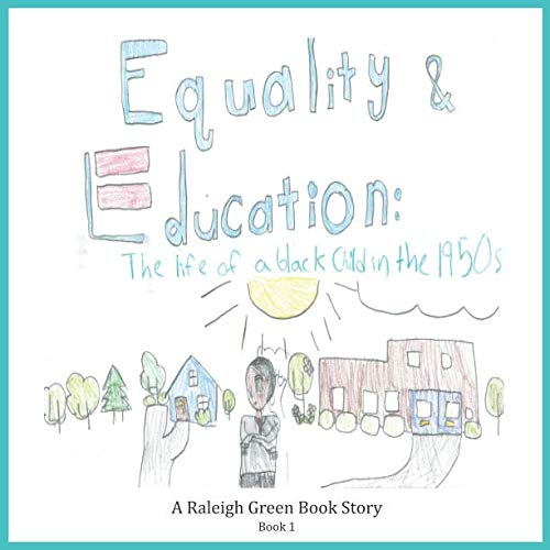 Equality and Education (Raleigh Green Book Story Project) (Green Janelle)