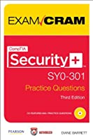 CompTIA Security+ SY0-301 Authorized Practice Questions Exam Cram, 3rd Edition Front Cover