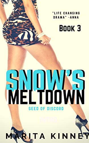 Search : Snow's Meltdown 3 (African American Christian Romance): Seed of Discord (The Snow Series)