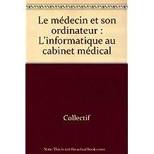 Medecin et Son Ordinateur: Informatique Cabinet Medical
