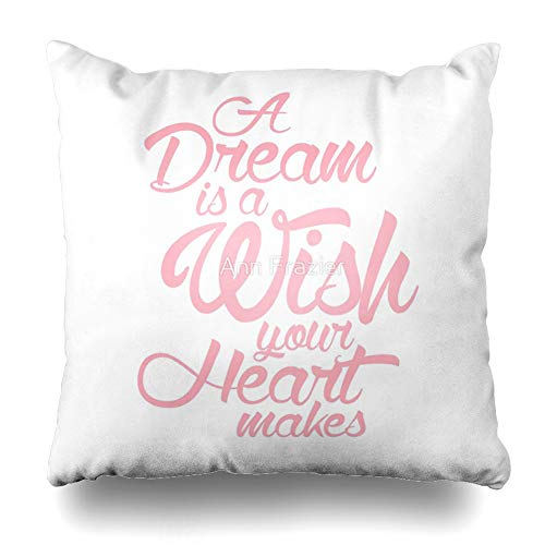 Ahawoso Throw Pillow Cover Square 20x20 Inches A Dream is A Wish Your Heart Makes Decorative Pillow Case Home Decor Pillowcase