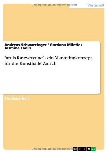 """""""art is for everyone"""" - ein Marketingkonzept für die Kunsthalle Zürich (German Edition) PDF"""