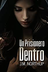 Un Prisionero Dentro (Spanish Edition)