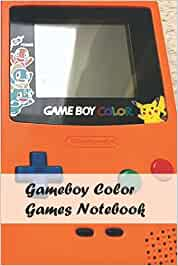 Gameboy Color Games Notebook: Notebook|Journal| Diary/ Lined - Size 6x9 Inches 100 Pages