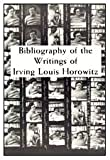 Bibliography of the Writings of Irving Louis Horowitz, Horowitz, Irving Louis, 0887380395