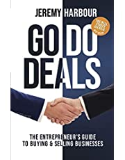 Go Do Deals: The Entrepreneur's Guide to Buying & Selling Businesses