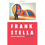 Frank Stella: American Abstract Artist (Painters) by james Pearson (2013-06-22)