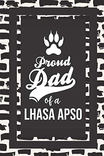 Proud Dad Of A Lhasa Apso: Pet Dad Gifts For Fathers Journal Lined Notebook To Write In