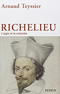 Richelieu par Arnaud Teyssier