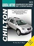 Gm Acadia/Enclave/Outlook & Traverse Chilton Automotive Repair Manual: 2007-2015