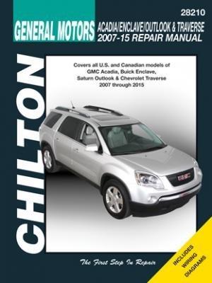 Gm Arcadia/Enclave/Outlook & Traverse Chilton Auto: 2007-15 ebook