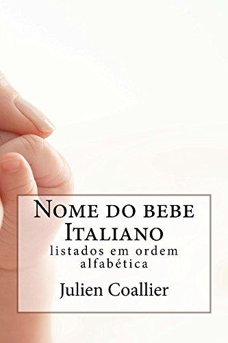 Nome do bebe Italiano: listados em ordem alfabetica (Portuguese Edition)