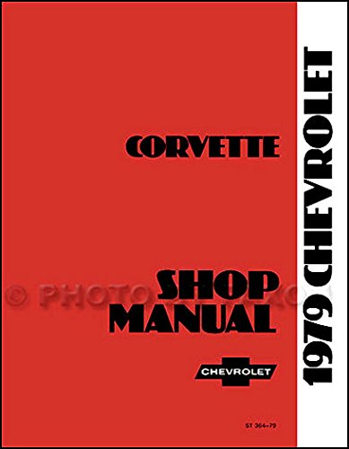 COMPLETE & UNABRIDGED 1979 CORVETTE FACTORY REPAIR SHOP & SERVICE MANUAL - INCLUDES; 1979 Hatchback, '79 Convertible
