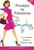 Frumpy to Fabulous: Flaunting It: Your Ultimate Guide to Effortless Style. Revised Edition
