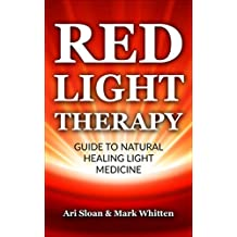 Red Light Therapy: Guide to Natural Healing Light Medicine