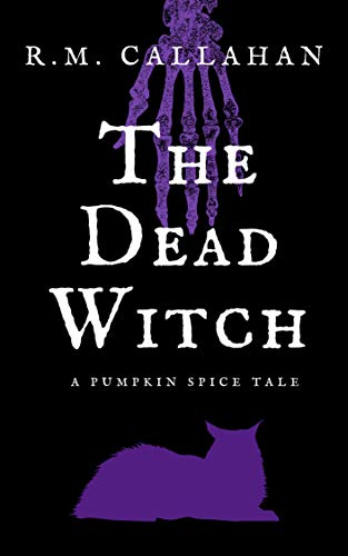 The Dead Witch (Pumpkin Spice Tales Book 2) ()