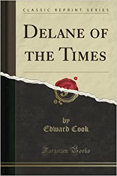Delane of the Times (Classic Reprint)