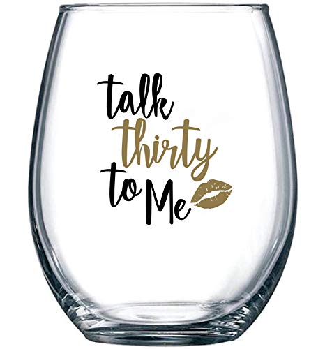 Talk Thirty To Me - 1989 30th Birthday Gifts for Women - Dirty 30 Gifts for Her, Wife, Daughter, Girlfriend, Best Friend - 15 oz Stemless Wine Glass (Best 30th Birthday Gifts For Her)