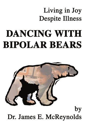Bipolar Bear (Dancing with Bipolar Bears: Living in Joy Despite Illness)
