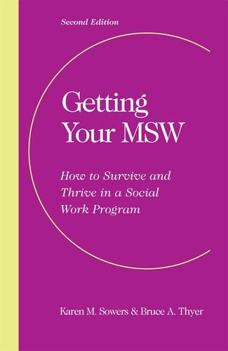Getting Your MSW, Second Edition: How to Survive and Thrive in a Social Work Program