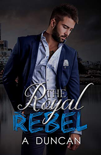 The Royal Rebel Kindle Edition By A Duncan Romance Kindle Ebooks