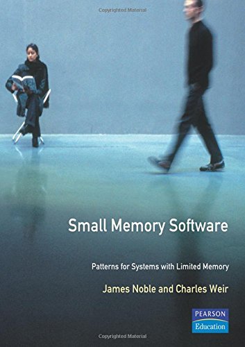 Small Memory Software: Patterns for systems with limited memory (Software Patterns Series) by Addison-Wesley Professional